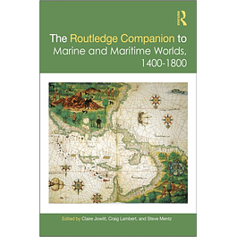 The Routledge Companion to Marine and Maritime Worlds 1400-1800