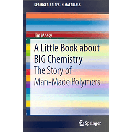 A Little Book about BIG Chemistry: The Story of Man-Made Polymers