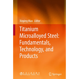 Titanium Microalloyed Steel: Fundamentals, Technology, and Products
