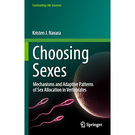 Choosing Sexes: Mechanisms and Adaptive Patterns of Sex Allocation in Vertebrates
