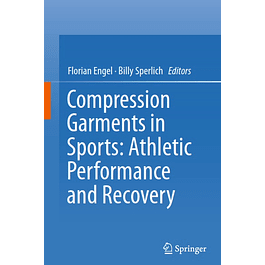 Compression Garments in Sports: Athletic Performance and Recovery