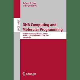 DNA Computing and Molecular Programming: 23rd International Conference, DNA 23, Austin, TX, USA, September 24–28, 2017, Proceedings