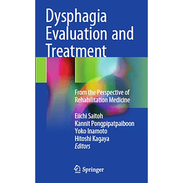 Dysphagia Evaluation and Treatment: From the Perspective of Rehabilitation Medicin