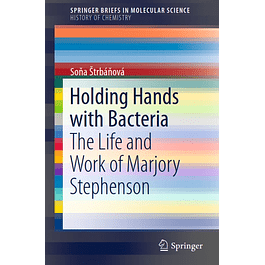Holding Hands with Bacteria: The Life and Work of Marjory Stephenson