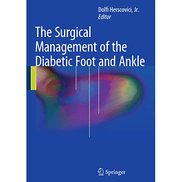 The Surgical Management of the Diabetic Foot and Ankle
