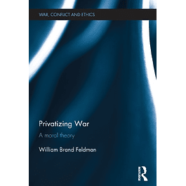Privatizing War: A Moral Theory