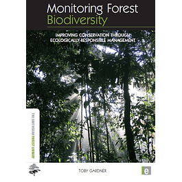 Monitoring Forest Biodiversity: Improving Conservation through Ecologically-Responsible Management