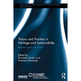 Theory and Practice in Heritage and Sustainability: Between past and future
