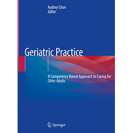 Geriatric Practice: A Competency Based Approach to Caring for Older Adults