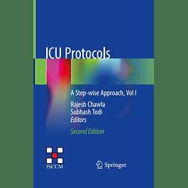 ICU Protocols: A Step-wise Approach, Vol I