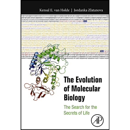 The Evolution of Molecular Biology: The Search for the Secrets of Life