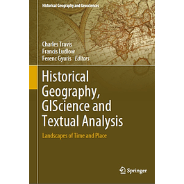 Historical Geography, GIScience and Textual Analysis: Landscapes of Time and Place