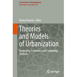 Theories and Models of Urbanization: Geography, Economics and Computing Sciences