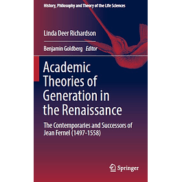 Academic Theories of Generation in the Renaissance: The Contemporaries and Successors of Jean Fernel (1497-1558)