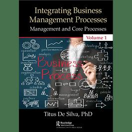Integrating Business Management Processes: Volume 1: Management and Core Processes