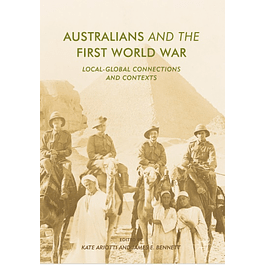 Australians and the First World War: Local-Global Connections and Contexts