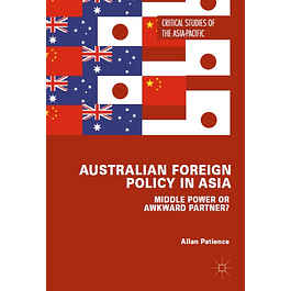 Australian Foreign Policy in Asia: Middle Power or Awkward Partner?