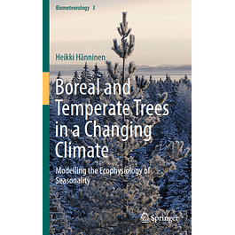 Boreal and Temperate Trees in a Changing Climate: Modelling the Ecophysiology of Seasonality