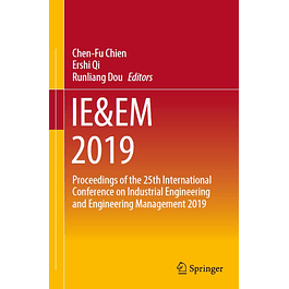 IE&EM 2019: Proceedings of the 25th International Conference on Industrial Engineering and Engineering Management 2019