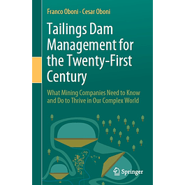 Tailings Dam Management for the Twenty-First Century: What Mining Companies Need to Know and Do to Thrive in Our Complex World