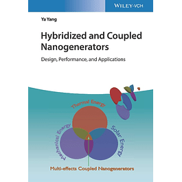 Hybridized and Coupled Nanogenerators: Design, Performance, and Applications