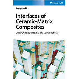 Interface of Ceramic-Matrix Composites: Design, Characterization, and Damage Effects