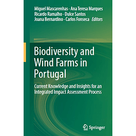 Biodiversity and Wind Farms in Portugal: Current knowledge and insights for an integrated impact assessment process