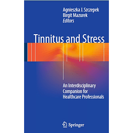 Tinnitus and Stress: An Interdisciplinary Companion for Healthcare Professionals