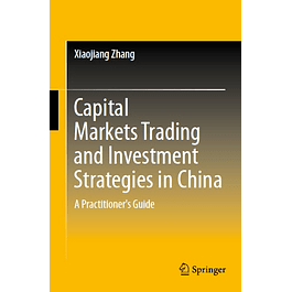 Capital Markets Trading and Investment Strategies in China: A Practitioner's Guide