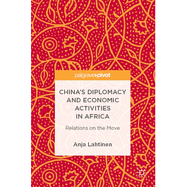 China's Diplomacy and Economic Activities in Africa: Relations on the Move