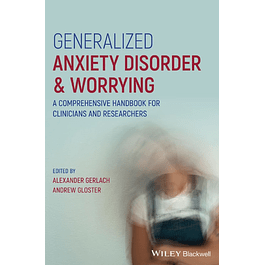 Generalized Anxiety Disorder and Worrying: A Comprehensive Handbook for Clinicians and Researchers