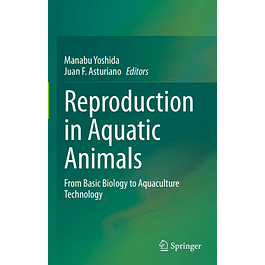 Reproduction in Aquatic Animals: From Basic Biology to Aquaculture Technology