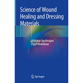 Science of Wound Healing and Dressing Materials