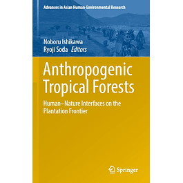 Anthropogenic Tropical Forests: Human–Nature Interfaces on the Plantation Frontier