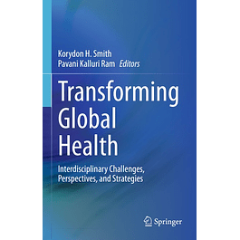 Transforming Global Health: Interdisciplinary Challenges, Perspectives, and Strategies