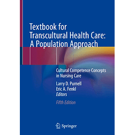Textbook for Transcultural Health Care: A Population Approach: Cultural Competence Concepts in Nursing Care