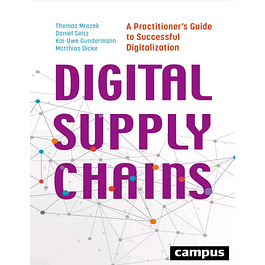 Digital Supply Chains: A Practitioner's Guide to Successful Digitalization