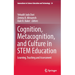 Cognition, Metacognition, and Culture in STEM Education: Learning, Teaching and Assessment