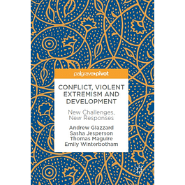 Conflict, Violent Extremism and Development: New Challenges, New Responses
