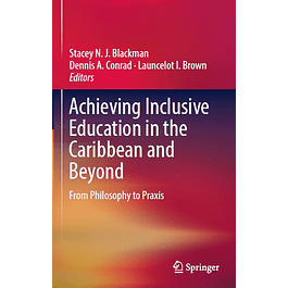 Achieving Inclusive Education in the Caribbean and Beyond: From Philosophy to Praxis