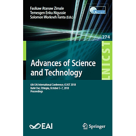 Advances of Science and Technology: 6th EAI International Conference, ICAST 2018, Bahir Dar, Ethiopia, October 5-7, 2018, Proceedings