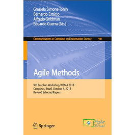 Agile Methods: 9th Brazilian Workshop, WBMA 2018, Campinas, Brazil, October 4, 2018, Revised Selected Papers