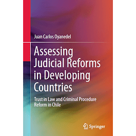 Assessing Judicial Reforms in Developing Countries: Trust in Law and Criminal Procedure Reform in Chile