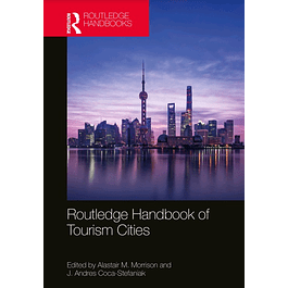 Routledge Handbook of Tourism Cities