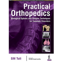 Practical Orthopedics Biological Options and Simpler Techniques for Common Disorders
