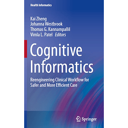 Cognitive Informatics: Reengineering Clinical Workflow for Safer and More Efficient Care