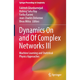 Dynamics On and Of Complex Networks III: Machine Learning and Statistical Physics Approaches