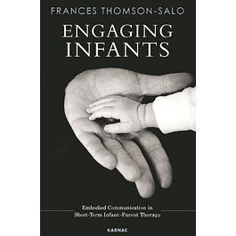 Engaging Infants: Embodied Communication in Short-Term Infant-Parent Therapy