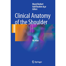 Clinical Anatomy of the Shoulder: An Atlas