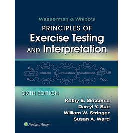 Wasserman & Whipp's Principles of Exercise Testing and Interpretation: Including Pathophysiology and Clinical Applications